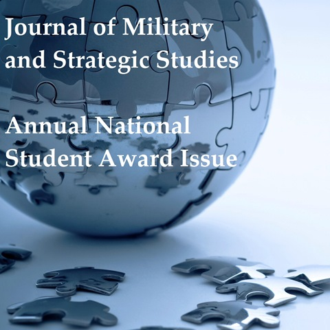 Journal of Military and Strategic Studies: Annual National Student Award Issue